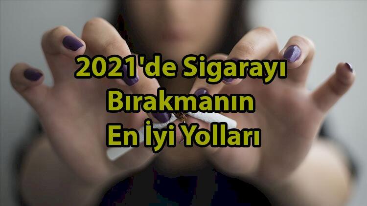 2021'de Sigarayı Bırakmanın En İyi Yolları