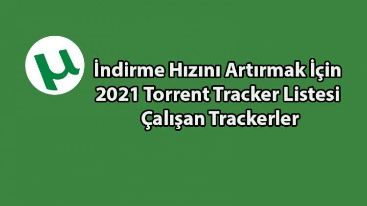 İndirme Hızını Artırmak İçin 2021 Torrent İzleyici Listesi Çalışan İzleyiciler