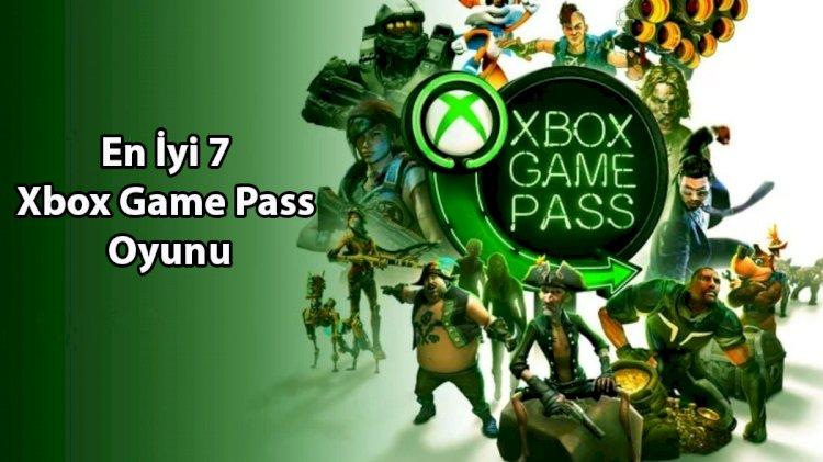En İyi 7 Xbox Game Pass Oyunu